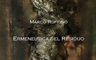 Marco Ruffino. Ermeneutica del Residuo