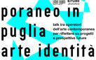 Fare contemporaneo in Puglia. Arte Identità Futuro