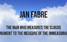 Jan Fabre. The Man Who Measures the Clouds (Monument to the Measure of the Immeasurable)