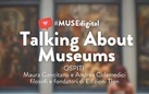 Talking about museums - Ciclo di incontri